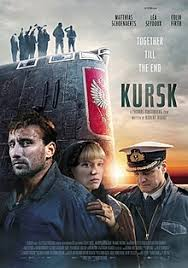 KURSK…a very disturbing, haunting movie based on a regrettable True Story