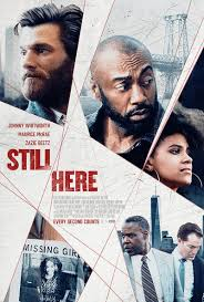 STILL HERE!  One excellent Movie about Every Parent's WORST NIGHTMARES!